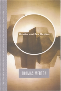 Mystics and Zen Masters by Thomas Merton
