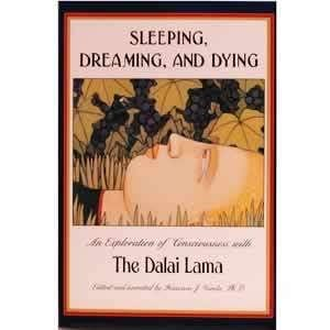 Sleeping, Dreaming and Dying by the Dalai Lama