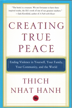 Creating True Peace by Thich Nhat Hanh