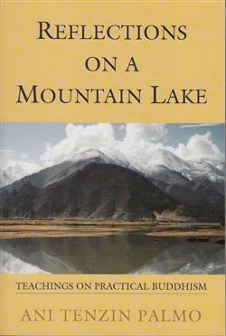 Reflections on a Mountain Lake: Teachings on Practical Buddhism by Ani Tenzin Palmo