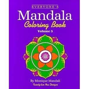 Everyone's Mandala Coloring Book: Volume 3 -- by Monique Mandali