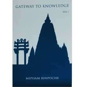 Gateway to Knowledge Vol. I--Jamgön Mipham Rinpoche