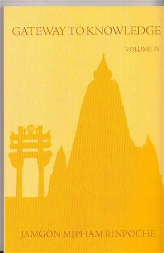 Gateway to Knowledge Vol. IV <br>by Jamgon Mipham Rinpoche