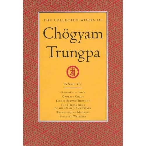 Collected Works of Chögyam Trungpa, Volume Six