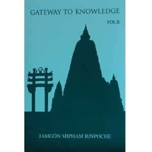Gateway to Knowledge, Vol. II by Jamgön Mipham Rinpoche