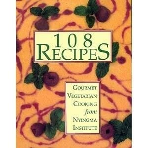 108 Recipes: Gourmet Vegetarian Cooking -- by the Nyingma Institute