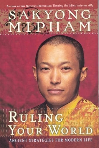 Ruling Your World by Sakyong Mipham Rinpoche