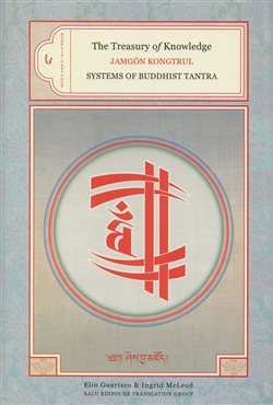 The Treasury of Knowledge Book Six Part Four: Systems of Buddhist Tantra by Jamgon Kongtrul