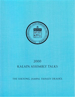 2000 Kalapa Assembly Talks by The Sakyong, Jampal Trinley Dradul