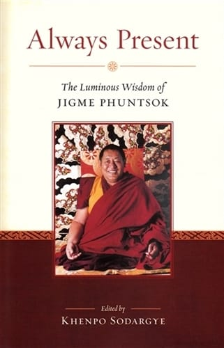 Always Present <br>The Luminous Wisdom of Jigme Phuntsok