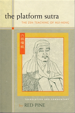 The Platform Sutra:  The Zen Teaching of Hui-Neng,  Translation and Commentary by Red Pine
