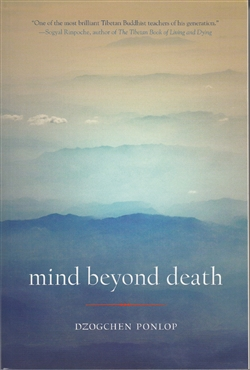 Mind Beyond Death by Dzogchen Ponlop Rinpoche