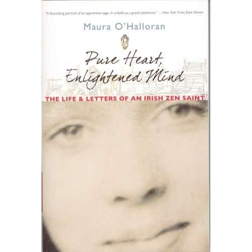 Pure Heart, Enlightened Mind: The Life & Letters of Maura O'Halloran