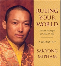 Ruling Your World A Workshop by Sakyong Mipham Rinpoche on 3 CDs
