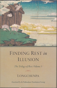 Finding Rest in Illusion: The Trilogy of Rest, Volume 3 by Longchenpa