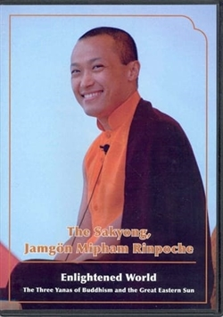 Enlightened World The Three Yanas of Buddhism and the Great Eastern Sun by Sakyong Mipham Rinpoche on three DVDs
