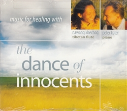 The Dance of Innocents - Music for Healing with Nawang Khechog and Peter Kater