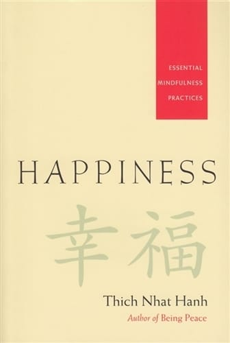 Happiness - Essential Mindfulness Practices by Thich Nhat Hanh