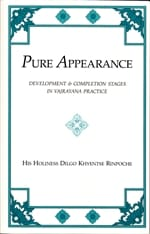 Pure Appearance ~ Development & Completion Stages in Vajrayana Practice