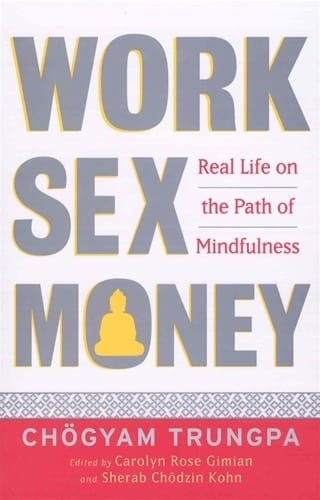 Work Sex and Money by Chogyam Trungpa