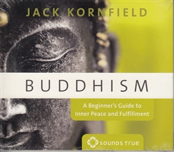 Buddhism A Beginners Guide to Inner Peace and Fulfillment by Jack Kornfield on audio cd