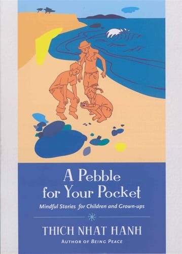 A Pebble for Your Pocket -- by Thich Nhat Hanh