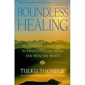 Boundless Healing: Meditation Exercises to Enlighten the Mind and Heal the Body -- by Tulku Thondup
