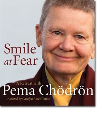 Smile at Fear with Pema Chodron on cd
