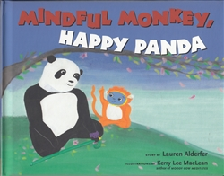 Mindful Monkey, Happy Panda: Story by Lauren Alderfer, Illustrations by Kerry Lee MacLean