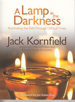 A Lamp in the Darkness Illuminating the Path Through Difficult Times book and CD by Jack Kornfield