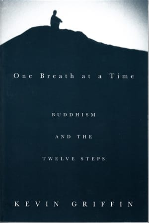 One Breath at a Time <br>Buddhism and the Twelve Steps <br>by Kevin Griffin