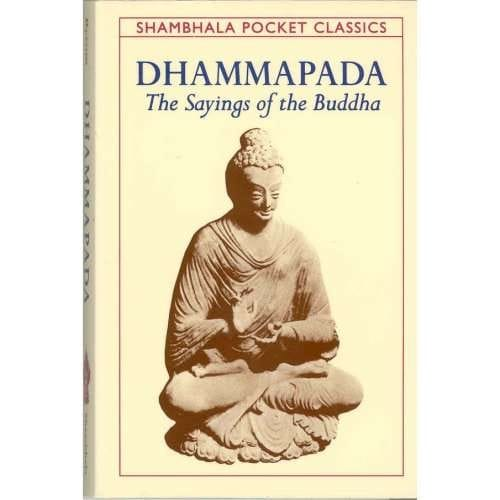 Dhammapada: The Sayings of the Buddha – translated by Thomas Byrom