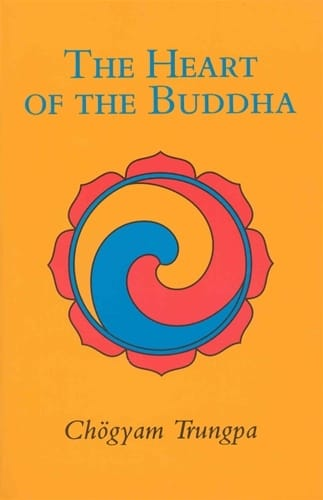 The Heart of the Buddha <br>by Chogyam Trungpa
