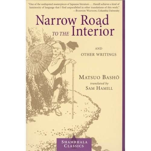 Narrow Road to the Interior and other writings by Mastuo Bashō, translated by Sam Hamill