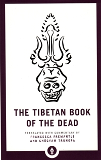 The Tibetan Book of the Dead Pocket Edition translated with commentary by Francesca Freemantle and Chögyam Trungpa