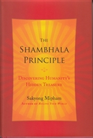 The Shambhala Principle <br>By Sakyong Mipham Rinpoche