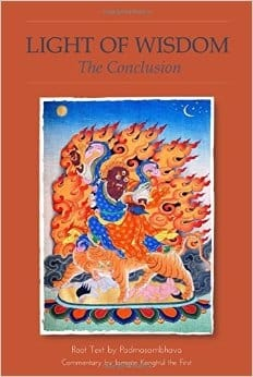 The Light of Wisdom Conclusion by Padmasmbhava, Commentary by Jamgön Kongtrül