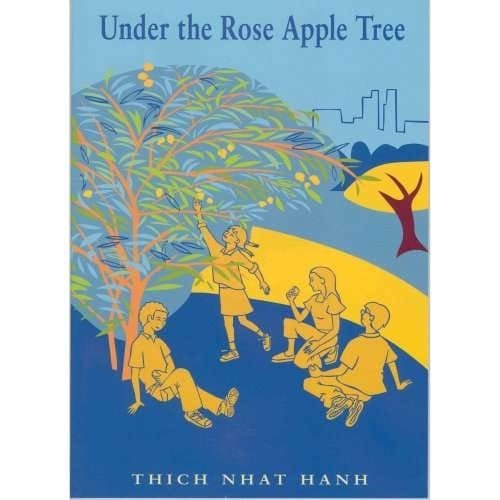 Under The Rose Apple Tree --  by Thich Nhat Hanh