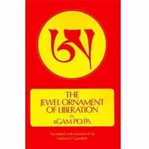 The Jewel Ornament of Liberation -- by Gampopa, translated and annotated by Herbert V. Guenther
