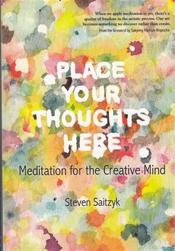 Place Your Thoughts Here <br>Meditation for the Creative Mind <br>by Steven Saitzyk