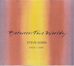 Between Two Worlds by Steve Gorn