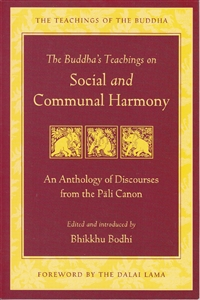 The Buddha's Teachings on Social and Communal Harmony Edited and introduced by Bhikkhu Bodhi