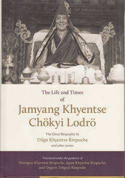 The Life and Times of Jamyang Khyentse Chokyi Lodro: The Great Biography by Dilgo Khyentse Rinpoche, and other stories.