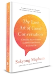 The Lost Art of Good Conversation <br>By Sakyong Mipham Rinpoche