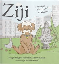 Ziji The Puppy Who Learned to Meditate by Yongey Mingyur Rinpoche