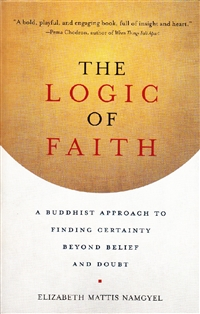 The Logic of Faith <br>by Elizabeth Mattis Namgyel