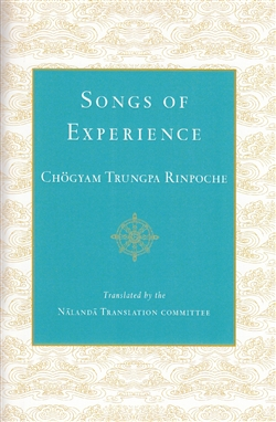 Songs of Experience by Chogyam Trungpa Rinpoche