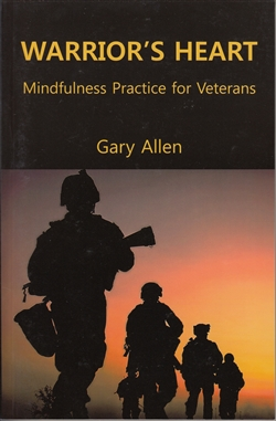 Warriors Heart: Mindfulness Practice for Veterans by Gary Allen