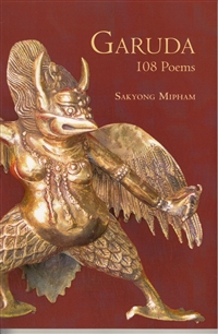 Garuda -- 108 poems by Sakyong Mipham