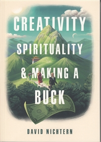 Creativity, Spirituality, and Making a Buck by David Nichtern